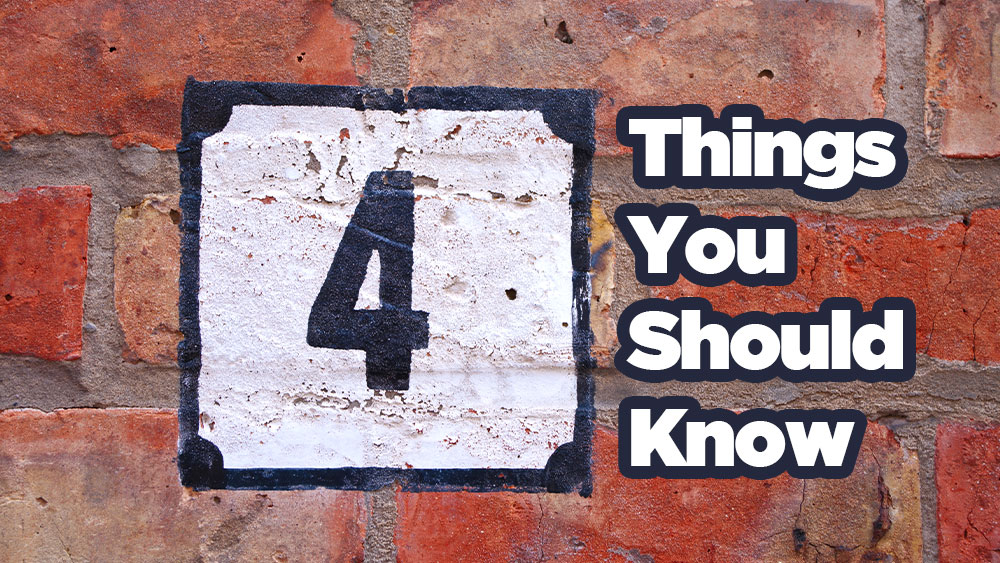 4 Things You Should Know