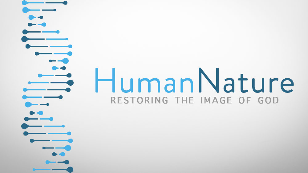 Human Nature: Restoring the Image of God
