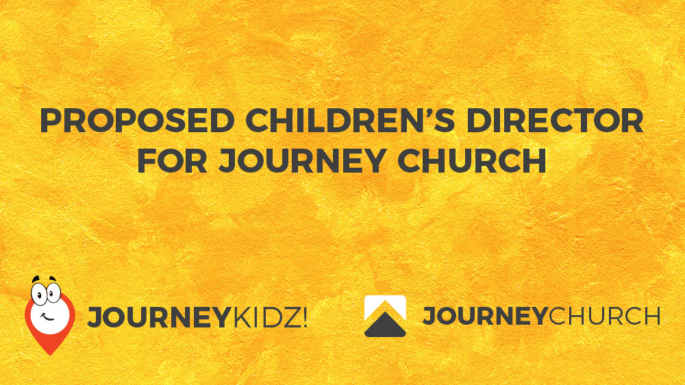 Proposed Children's Director for Journey Church