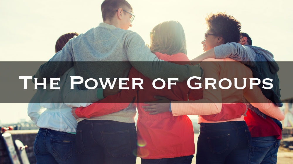The Power of Groups – Sign Up Now!