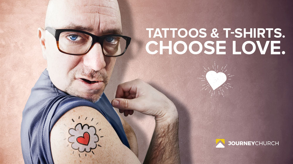 Tattoos and T-Shirts. Choose love.